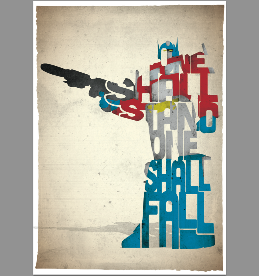 This 17th & Oak print was inspired by a quote from  The Transformers  films.